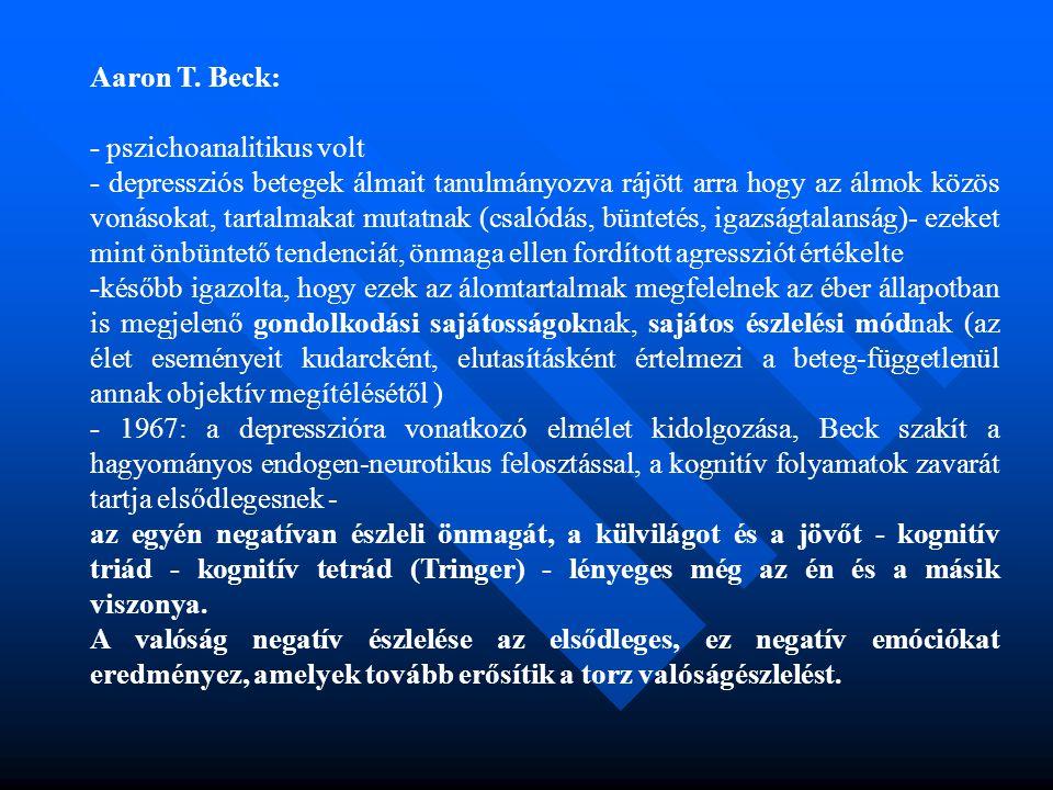 Aaron T. Beck: - pszichoanalitikus volt.