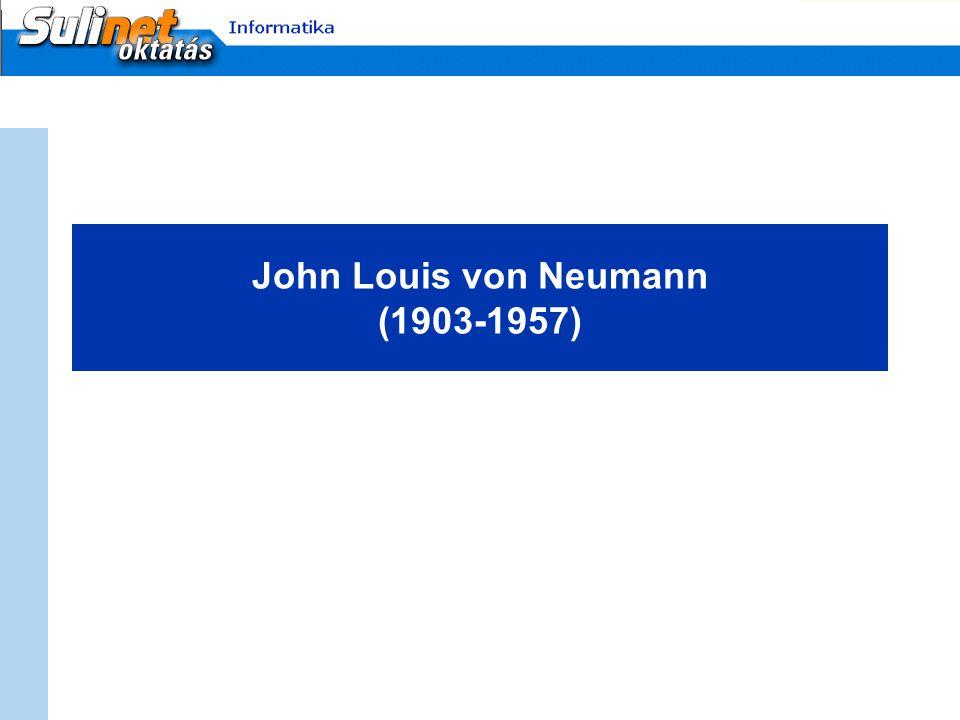 John Louis von Neumann (1903-1957)
