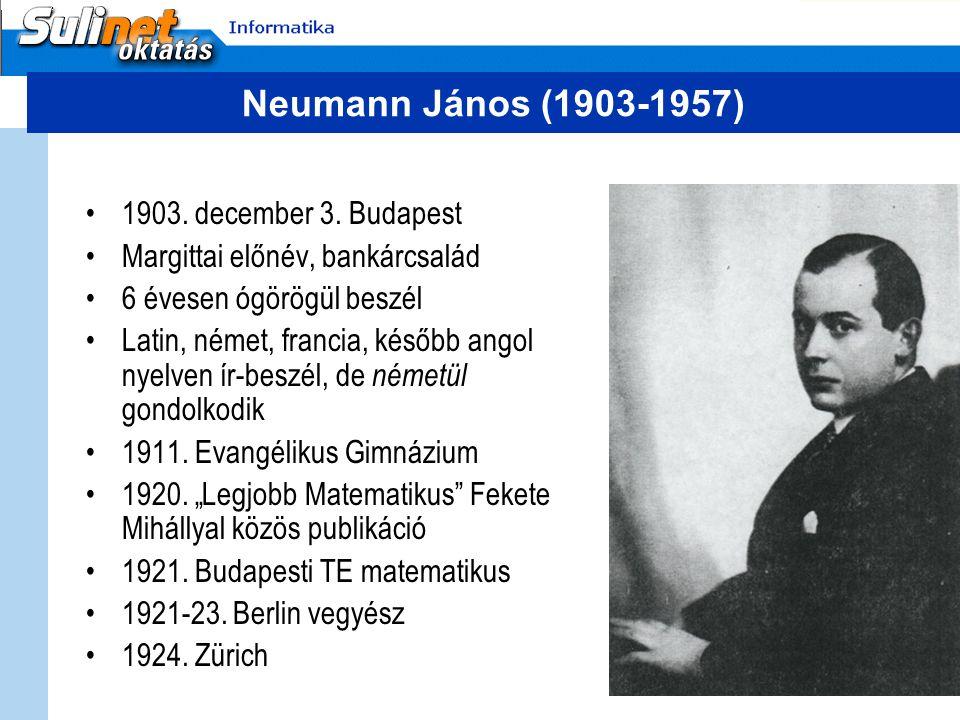 Neumann János (1903-1957) 1903. december 3. Budapest