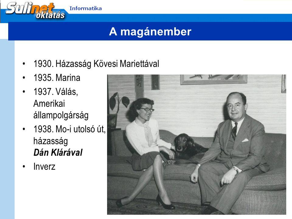 A magánember 1930. Házasság Kövesi Mariettával 1935. Marina