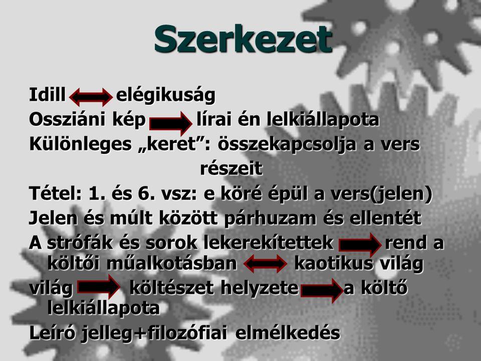 Szerkezet Idill elégikuság Ossziáni kép lírai én lelkiállapota