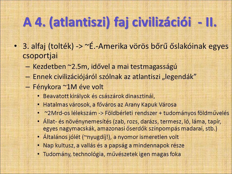 A 4. (atlantiszi) faj civilizációi - II.
