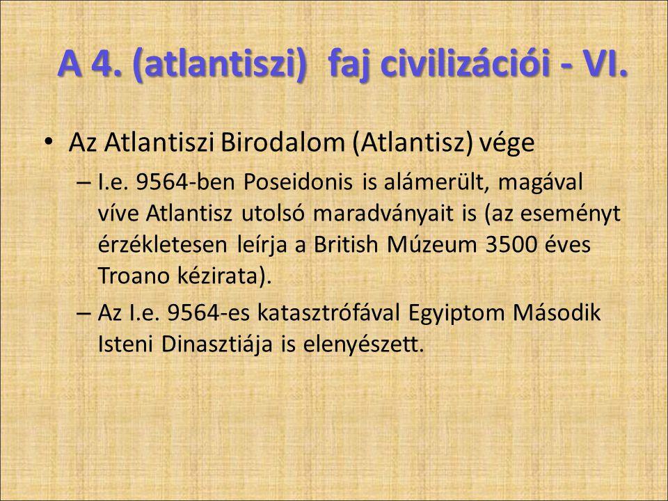 A 4. (atlantiszi) faj civilizációi - VI.
