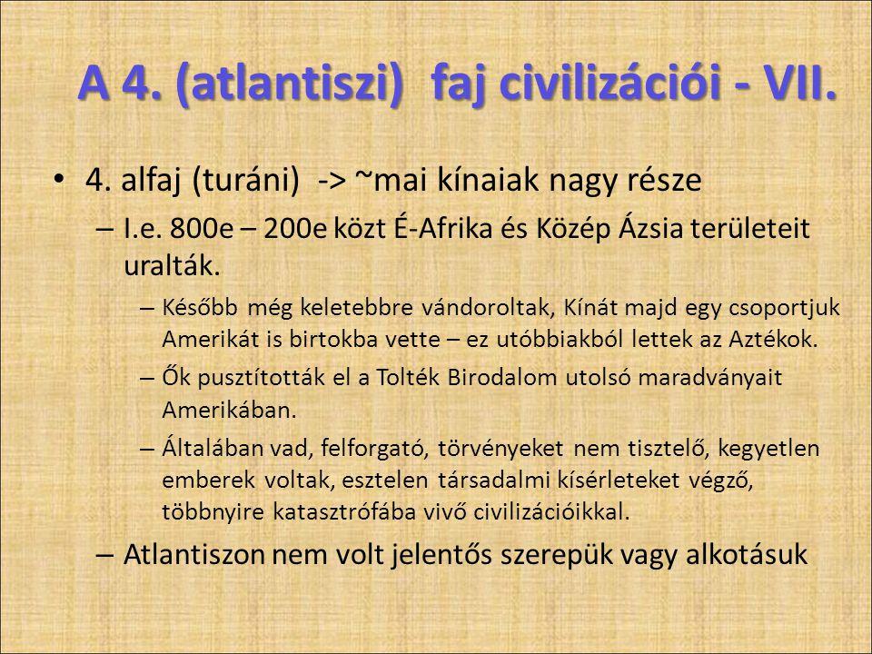A 4. (atlantiszi) faj civilizációi - VII.