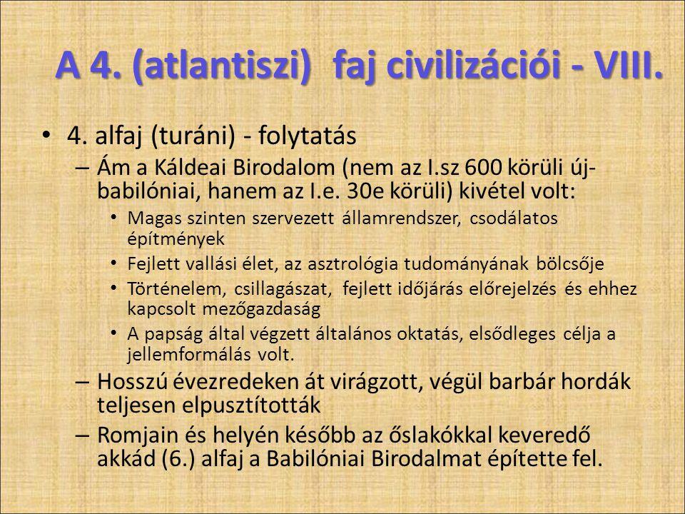 A 4. (atlantiszi) faj civilizációi - VIII.