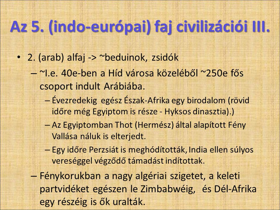 Az 5. (indo-európai) faj civilizációi III.
