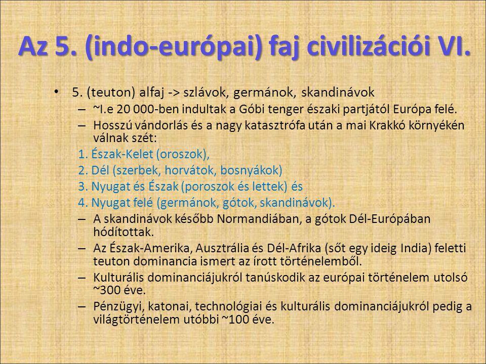 Az 5. (indo-európai) faj civilizációi VI.