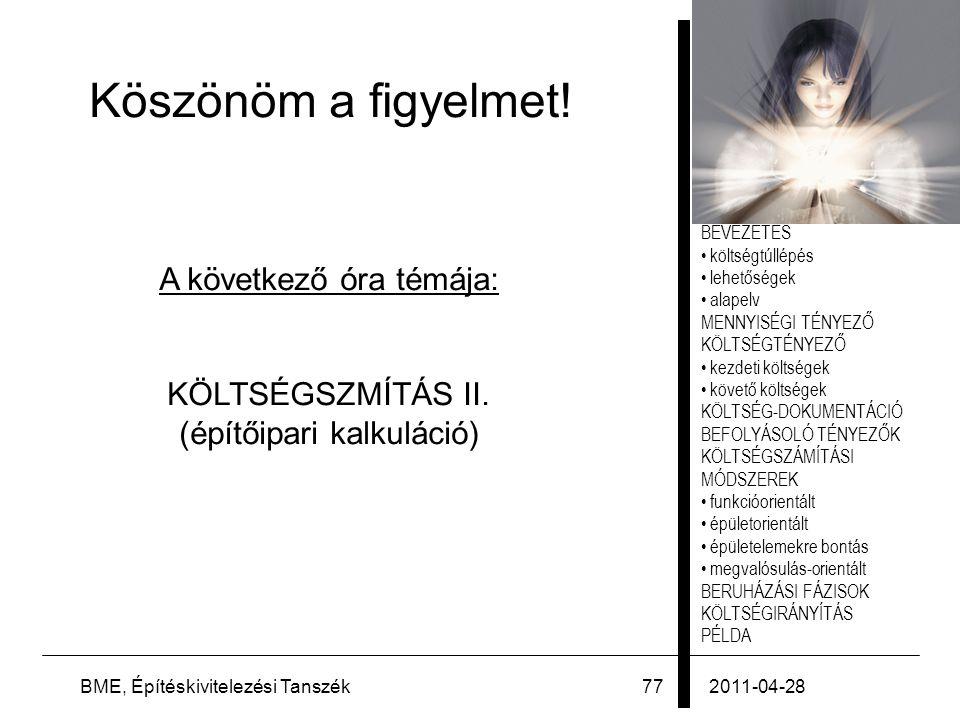 Köszönöm a figyelmet! A következő óra témája: KÖLTSÉGSZMÍTÁS II.