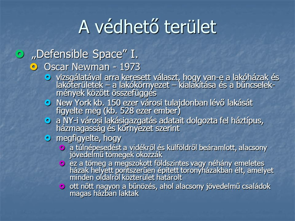 """A védhető terület """"Defensible Space I. Oscar Newman - 1973"""