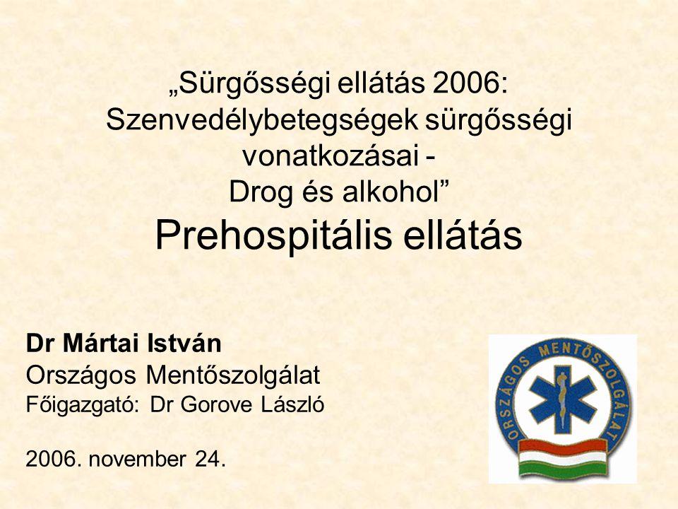 """""""Sürgősségi ellátás 2006: Szenvedélybetegségek sürgősségi vonatkozásai - Drog és alkohol Prehospitális ellátás"""