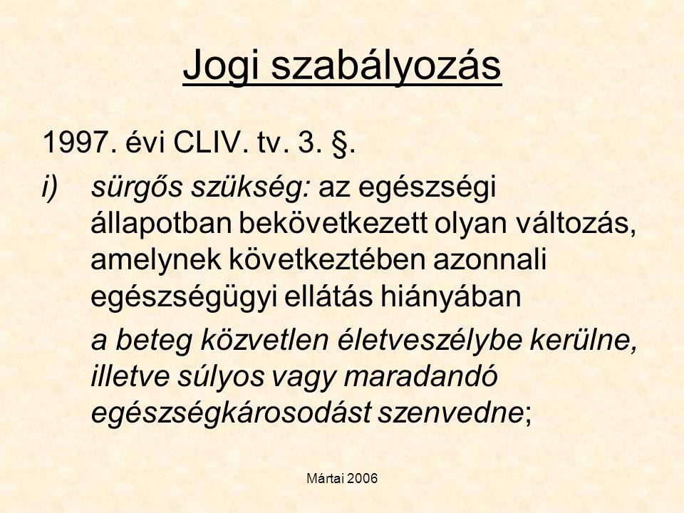 Jogi szabályozás 1997. évi CLIV. tv. 3. §.