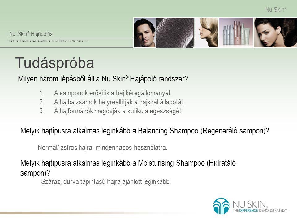 Tudáspróba Milyen három lépésből áll a Nu Skin® Hajápoló rendszer