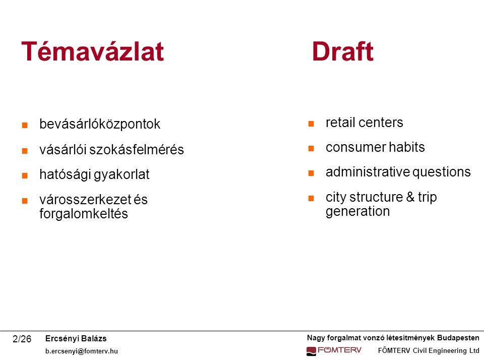 Témavázlat Draft bevásárlóközpontok retail centers