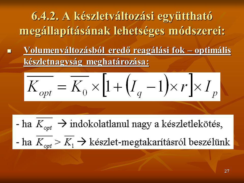 6.4.2. A készletváltozási együttható megállapításának lehetséges módszerei:
