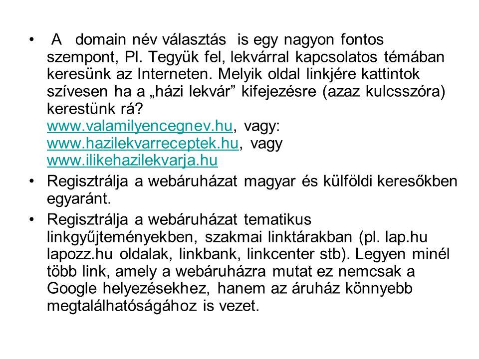 A domain név választás is egy nagyon fontos szempont, Pl