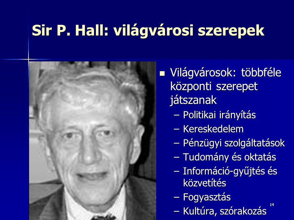 Sir P. Hall: világvárosi szerepek