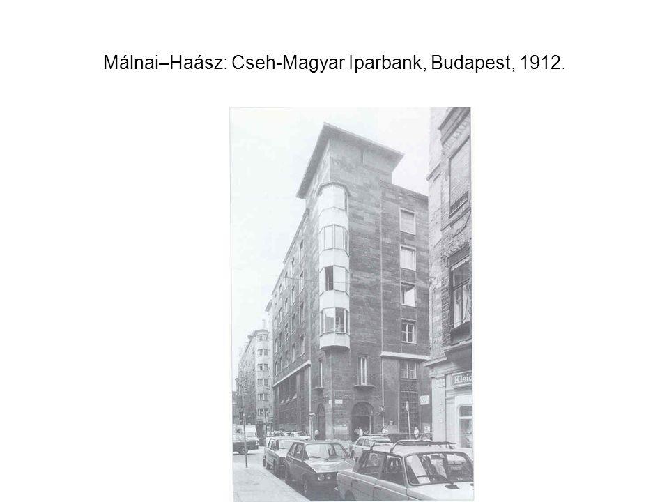 Málnai–Haász: Cseh-Magyar Iparbank, Budapest, 1912.