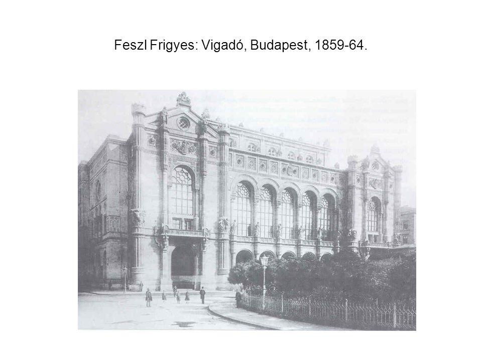 Feszl Frigyes: Vigadó, Budapest, 1859-64.