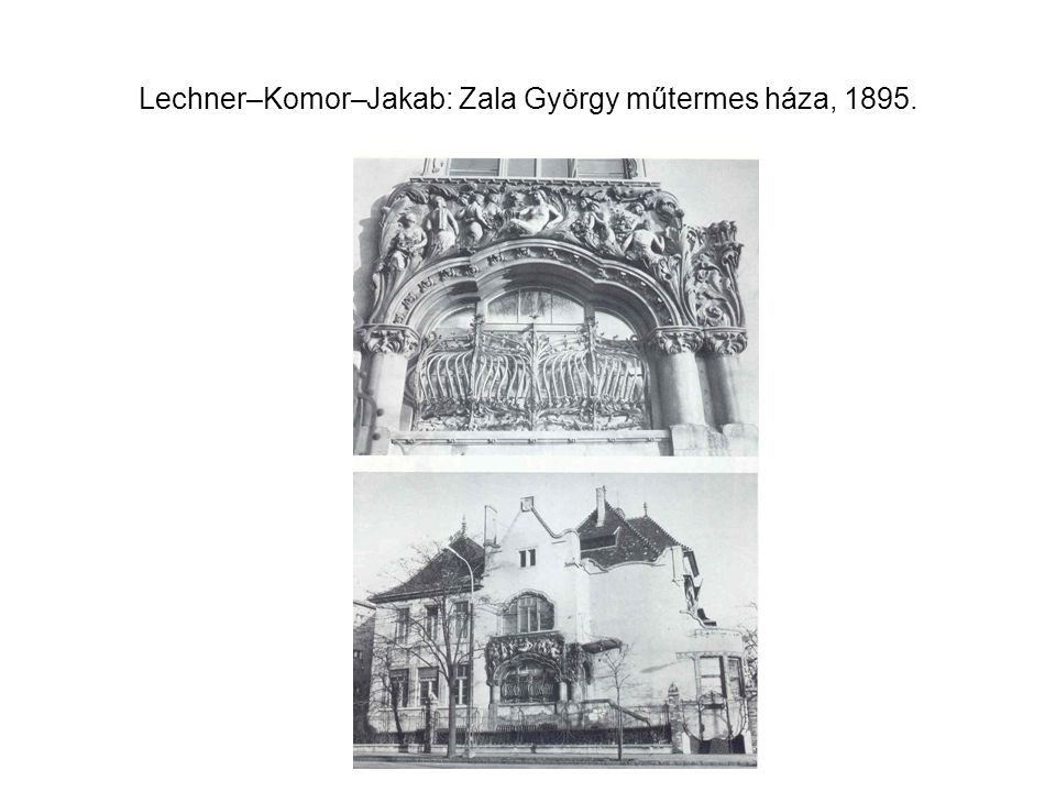Lechner–Komor–Jakab: Zala György műtermes háza, 1895.