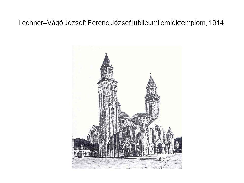 Lechner–Vágó József: Ferenc József jubileumi emléktemplom, 1914.