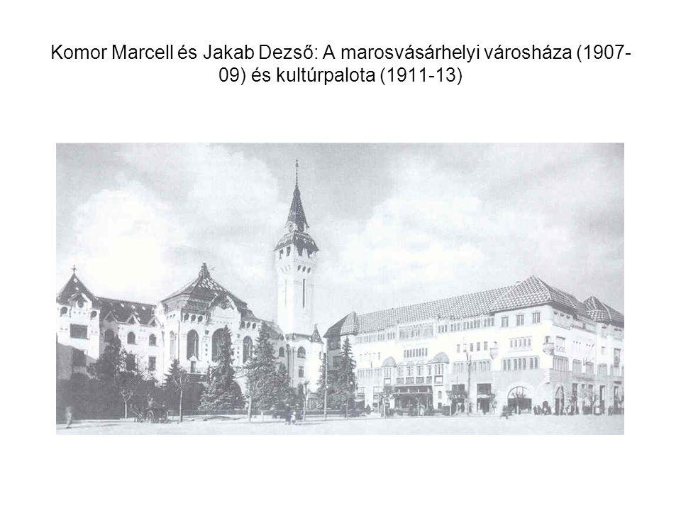 Komor Marcell és Jakab Dezső: A marosvásárhelyi városháza (1907-09) és kultúrpalota (1911-13)