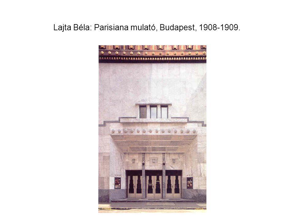 Lajta Béla: Parisiana mulató, Budapest, 1908-1909.