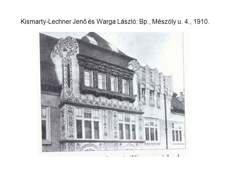 Kismarty-Lechner Jenő és Warga László: Bp., Mészöly u. 4., 1910.