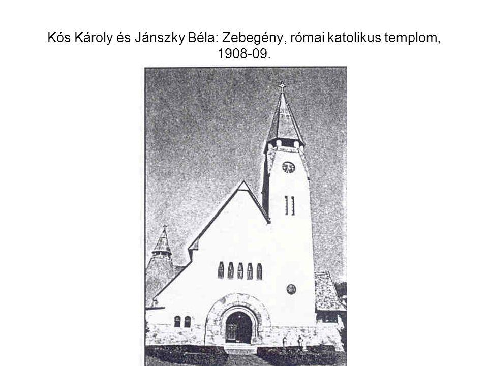 Kós Károly és Jánszky Béla: Zebegény, római katolikus templom, 1908-09.