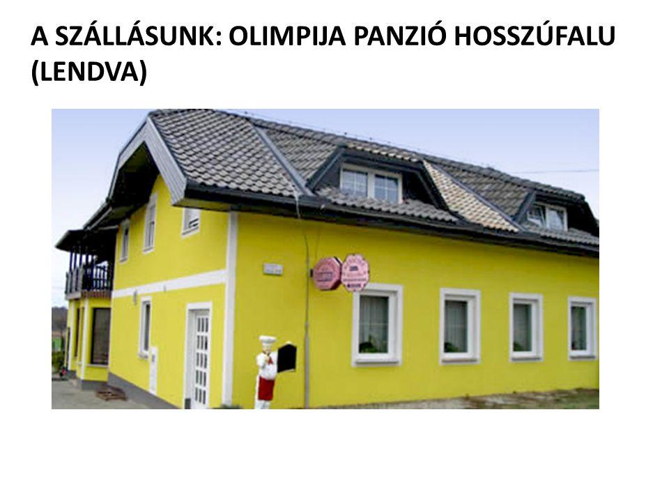 A SZÁLLÁSUNK: OLIMPIJA PANZIÓ HOSSZÚFALU (LENDVA)