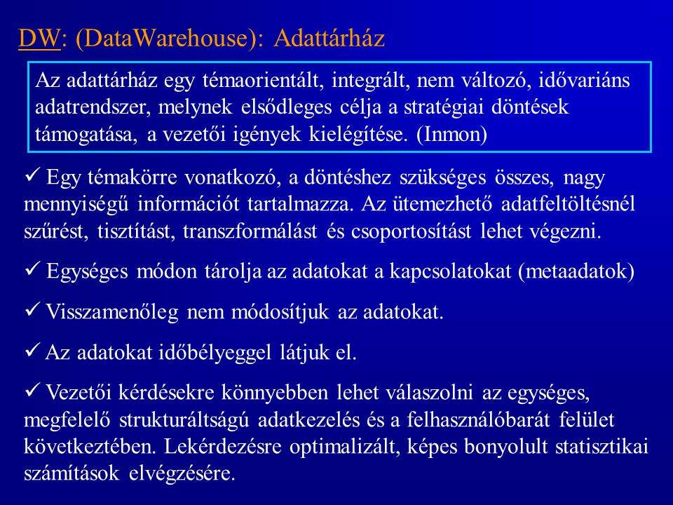 DW: (DataWarehouse): Adattárház
