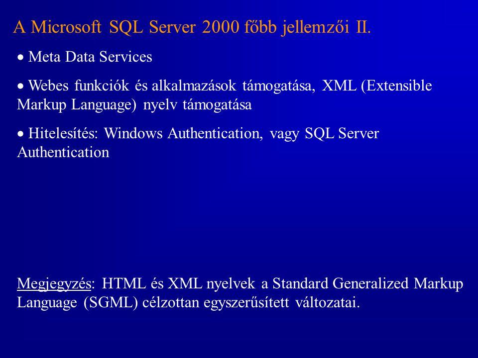 A Microsoft SQL Server 2000 főbb jellemzői II.