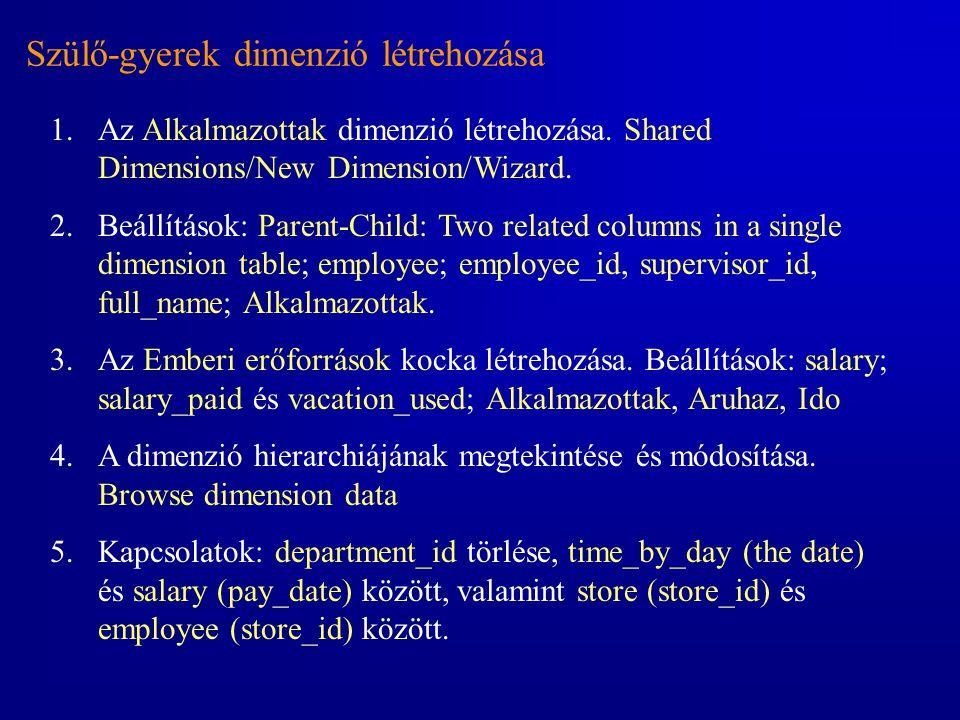 Szülő-gyerek dimenzió létrehozása