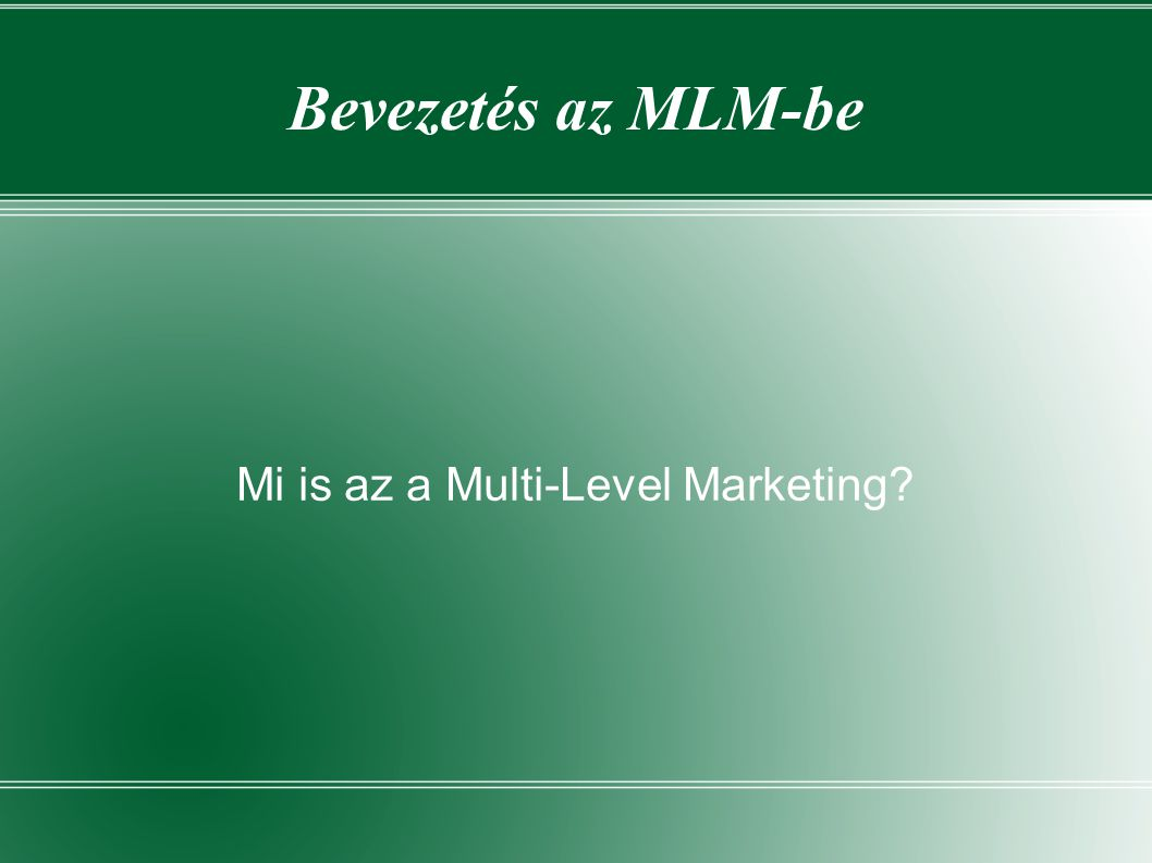 Mi is az a Multi-Level Marketing