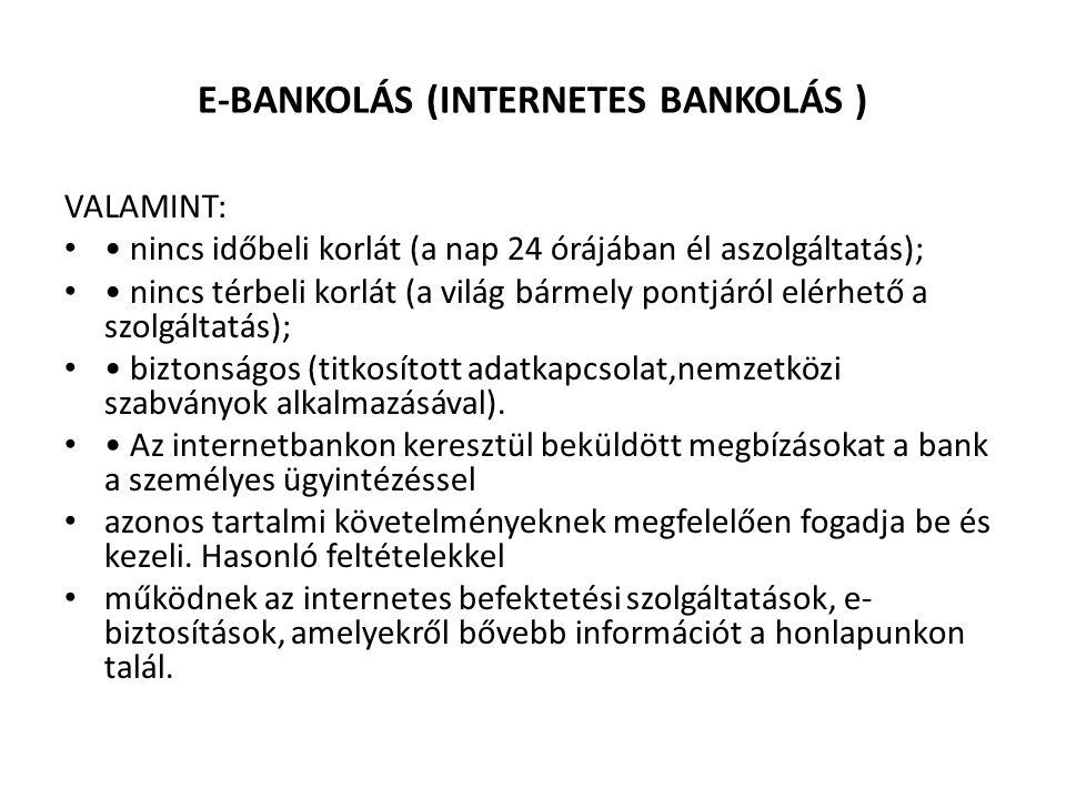 E-BANKOLÁS (INTERNETES BANKOLÁS )