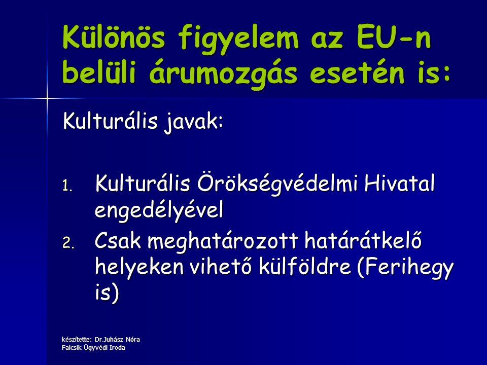 Különös figyelem az EU-n belüli árumozgás esetén is: