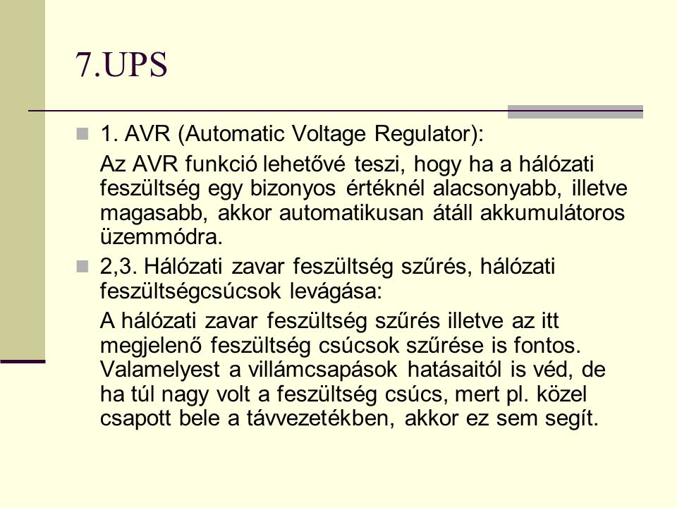 7.UPS 1. AVR (Automatic Voltage Regulator):