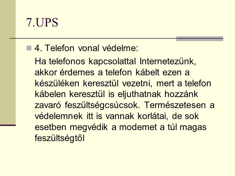 7.UPS 4. Telefon vonal védelme: