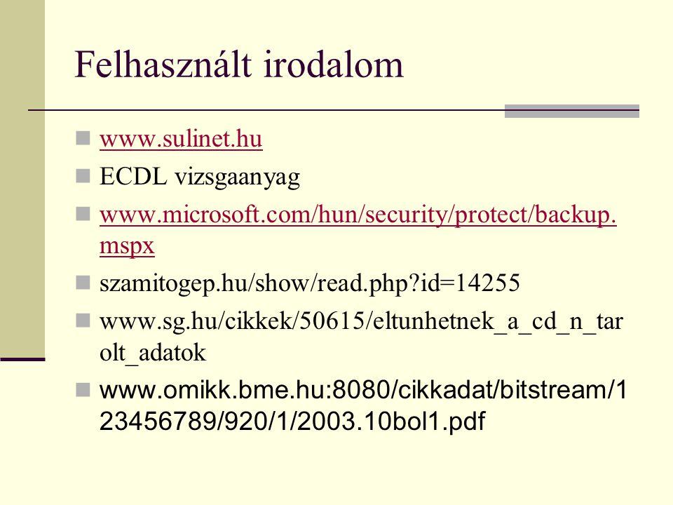 Felhasznált irodalom www.sulinet.hu ECDL vizsgaanyag