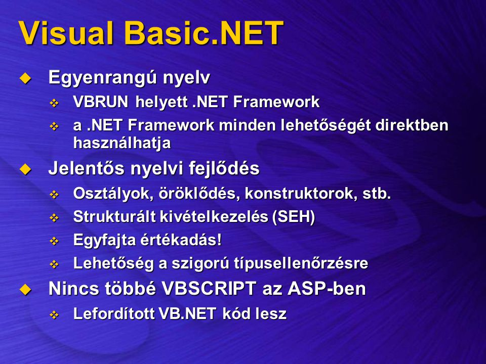 Visual Basic.NET Egyenrangú nyelv Jelentős nyelvi fejlődés