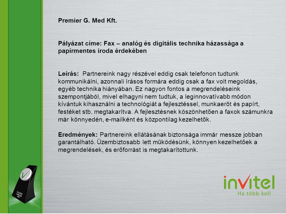 Premier G. Med Kft. Pályázat címe: Fax – analóg és digitális technika házassága a papírmentes iroda érdekében.