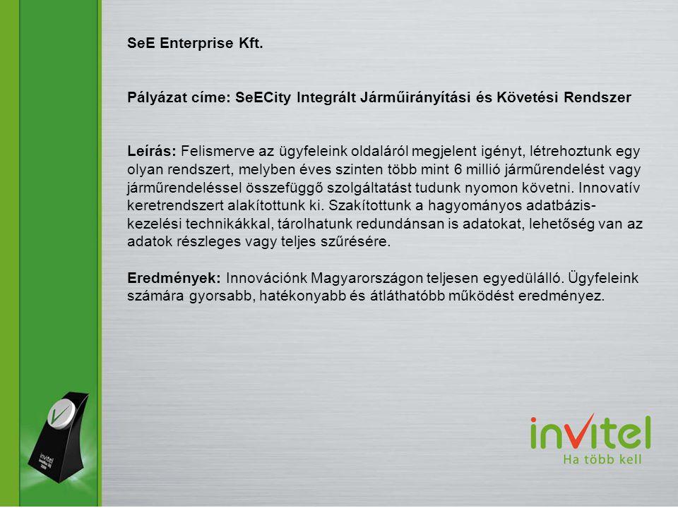 SeE Enterprise Kft. Pályázat címe: SeECity Integrált Járműirányítási és Követési Rendszer.