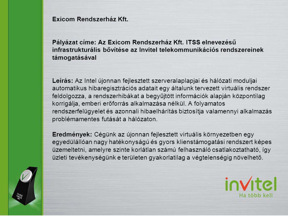 Exicom Rendszerház Kft. Pályázat címe: Az Exicom Rendszerház Kft