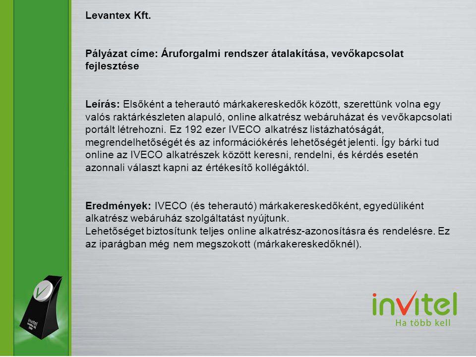 Levantex Kft. Pályázat címe: Áruforgalmi rendszer átalakítása, vevőkapcsolat fejlesztése.