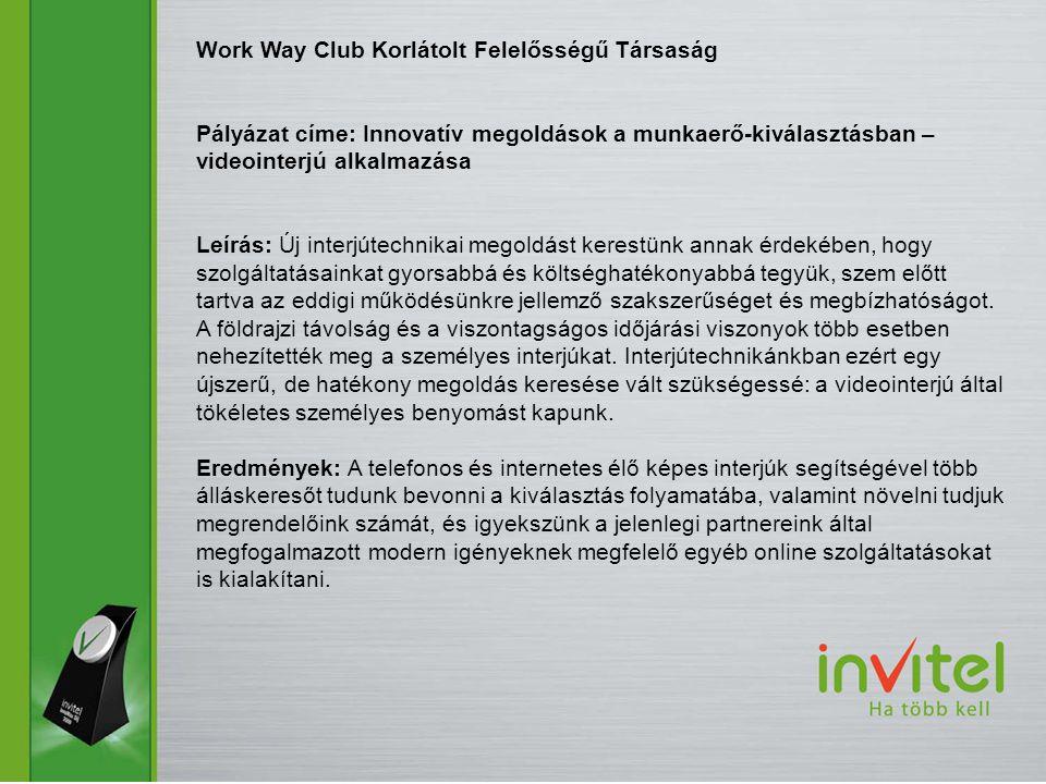 Work Way Club Korlátolt Felelősségű Társaság