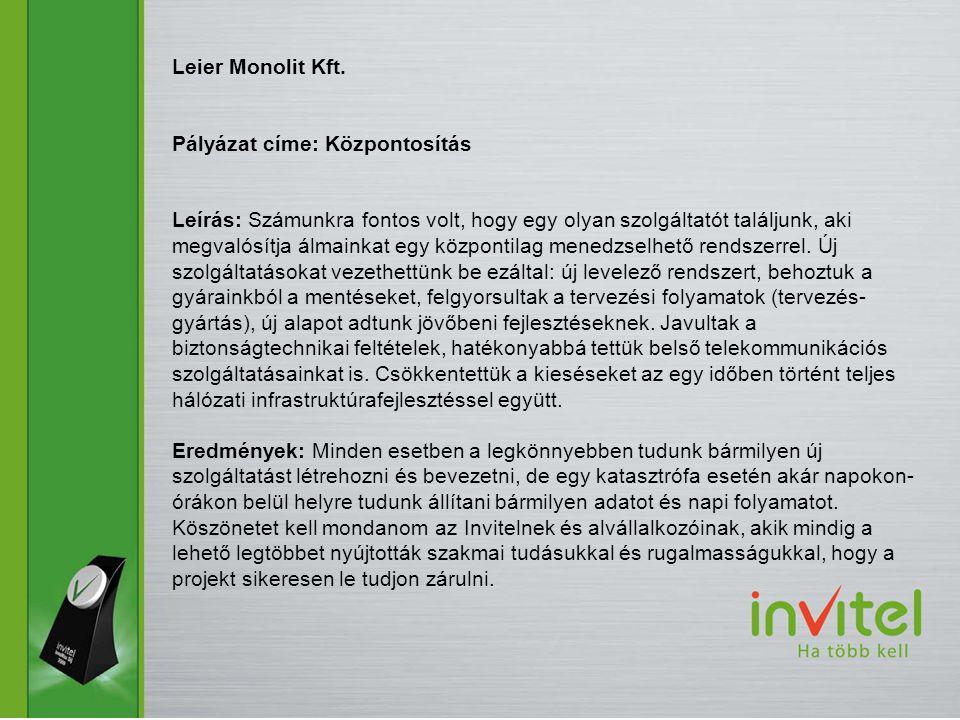 Leier Monolit Kft. Pályázat címe: Központosítás.