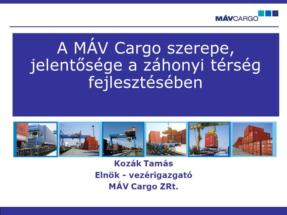 A MÁV Cargo szerepe, jelentősége a záhonyi térség fejlesztésében
