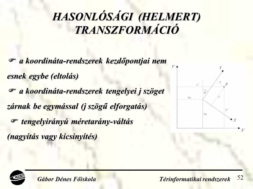 HASONLÓSÁGI (HELMERT) TRANSZFORMÁCIÓ