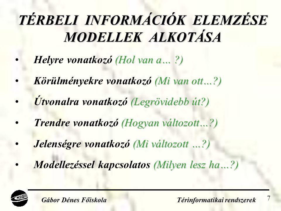 TÉRBELI INFORMÁCIÓK ELEMZÉSE MODELLEK ALKOTÁSA