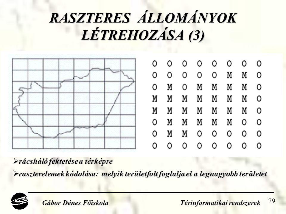 RASZTERES ÁLLOMÁNYOK LÉTREHOZÁSA (3)