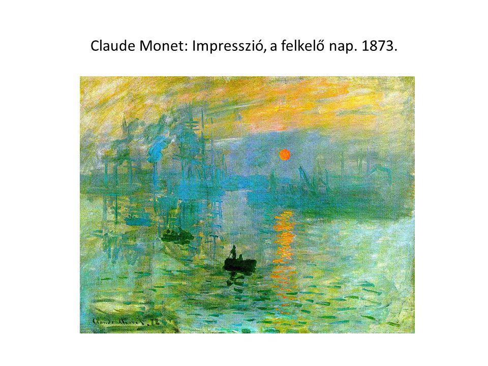 Claude Monet: Impresszió, a felkelő nap. 1873.
